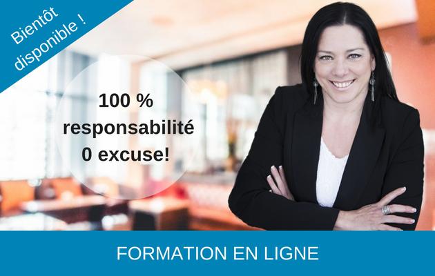 100% responsabilité - 0 excuse !